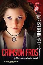 Crimson Frost (Mythos Academy) by Jennifer…