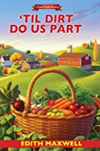 'Til Dirt Do Us Part by Edith Maxwell