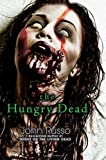 Russo, John: The Hungry Dead: Midnight and Escape from the Living Dead