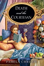 Death and the Courtesan by Pamela Christie