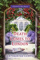 Death comes to London by Catherine Lloyd