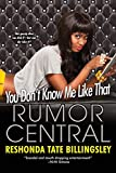 Tate Billingsley, ReShonda: You Don't Know Me Like That (Rumor Central)