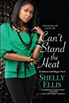 Can't Stand the Heat by Shelly Ellis