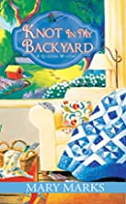 Knot In My Backyard (A Quilting Mystery) by…