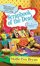 Scrapbook Of The Dead by Mollie Cox Bryan