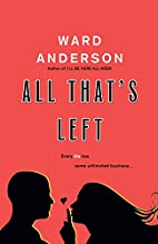 All That's Left by Ward Anderson