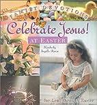 Celebrate Jesus! at Easter: Family Devotions…
