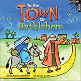 Gloria McQueen Stockstill: To the Town of Bethlehem (Listen! Look!)