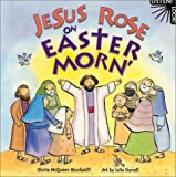 Gloria McQueen Stockstill: Jesus Rose on Easter Morn' (Listen! Look!)