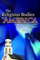The Religious Bodies of America by F. E.…