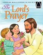 The Lord's Prayer (Arch Books) by Robert…