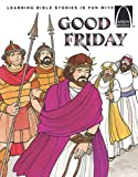 Ulmer, Louise: Good Friday: Matthew 21 1-27 61, Mark 11 1-15 47, Luke 19 28-23 56, John 12 12-19 42 for Children