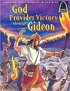 God Provides Victory through Gideon - Arch…