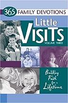 Little Visits, Vol. 3: 365 Family Devotions:…