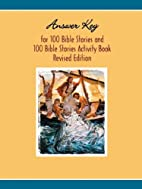 Answer Key to One Hundred Bible Stories…