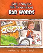 Bad Words (God, I Need to Talk to You…
