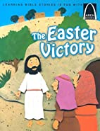 The Easter Victory - Arch Books by Erik…