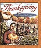 Thanksgiving: A Harvest Celebration by Julie…