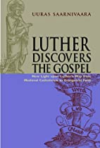 Luther Discovers The Gospel by Uuras…