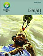 LifeLight: Isaiah, Part 1 - Leaders Guide…