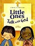 Walter: Little Ones Talk with God: A Book of Prayers