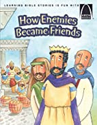How Enemies Became Friends (Arch Books) by…