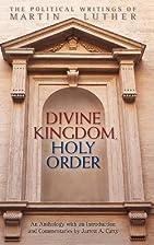 Divine Kingdom, Holy Order: The Political…