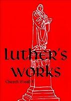 Luther's Works, Volume 75: Church Postil I…
