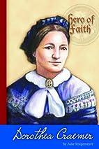 Dorothea Craemer : hero of faith by Julie…