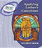 Applying Luther's Catechism Student…