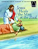 Lisa Clark: Jesus Heals the Man at the Pool (Arch Books)