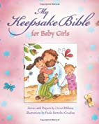 My Keepsake Bible - For Baby Girls (Pink) by…
