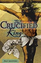 The Crucified King - Devotional by Ralph G.…