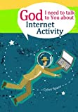 Michael Newman: God I Need to Talk to You About: Internet Activity (God I Need for Adults)