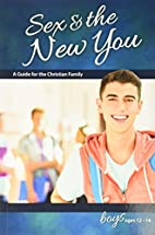 Sex & the New You: For Boys Ages 12-14 -…