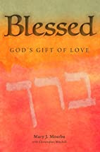 Blessed: God's Gift of Love by Mary J.…