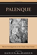 Palenque: Recent Investigations at the…