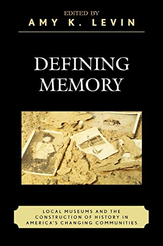 defining-memory-local-museums-and-the-construction-of-history-in-americas-changing-communities-american-association-for-state-and-local-history