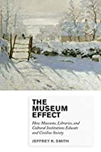 The Museum Effect: How Museums, Libraries,…
