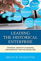 Leading the historical enterprise :…