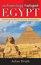 Archaeology Hotspot Egypt: Unearthing the…