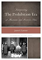 Interpreting the Prohibition Era at Museums…