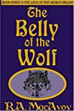 MacAvoy, R. A.: The Belly of the Wolf (Lens of the World Trilogy)