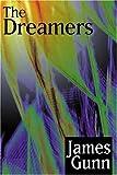 Gunn, James: The Dreamers