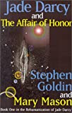 Goldin, Stephen: Jade Darcy and the Affair of Honor