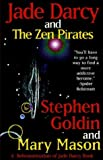 Goldin, Stephen: Jade Darcy and the Zen Pirates