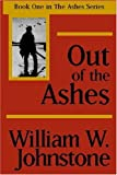 Johnstone, William W.: Out of the Ashes (Ashes Series #1)