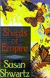 Shwartz, Susan: Shards of Empire