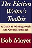 Mayer, Bob: The Fiction Writer's Toolkit
