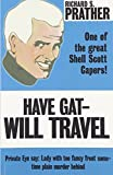 Prather, Richard S.: Have Gat--Will Travel